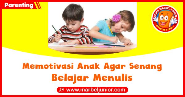 Blog MEMOTIVASI ANAK AGAR SENANG BELAJAR MENULIS Cover Image